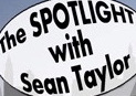 The Spotlight with Sean Taylor