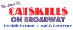 The Stars of Catskills on Broadway