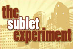 The Sublet Experiment
