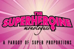 The Superheroine Monologues: A Parody of Super Proportions