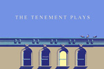 The Tenement Plays