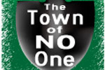The Town of No One