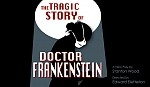The Tragic Story of Dr. Frankenstein