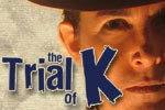 The Trial of K