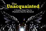 The Unacquainted: A Gospel