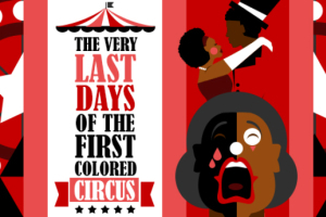The Very Last Days of the First Colored Circus