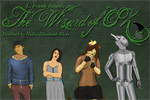 The Wizard of Oz; Not your kid sister's Dorothy Story!
