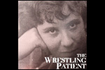 The Wrestling Patient