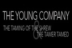 The Young Company: The Taming of the Shrew & The Tamer Tamed