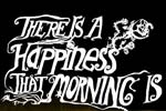 There Is a Happiness That Morning Is