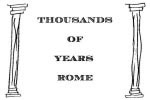 Thousands of  Years -- Rome
