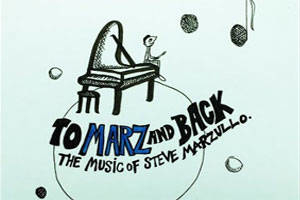 To Marz and Back: The Music of Steve Marzullo