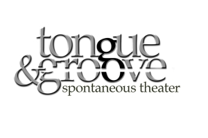 Tongue & Groove Spontaneous Theater - Secrets