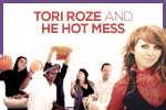 Tori Roze and the Hot Mess