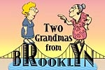 Two Grandmas from Brooklyn: The Musical!