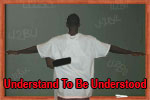 Understand To Be Understood