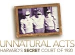 Unnatural Acts: Harvard's Secret Court of 1920