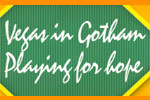 Vegas in Gotham - Playing for Hope