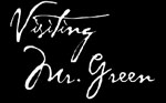 Visiting Mr. Green