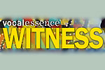 VocalEssence: WITNESS