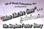 Voices That Are Gone...The Stephen Foster Story