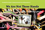 We Are Not These Hands
