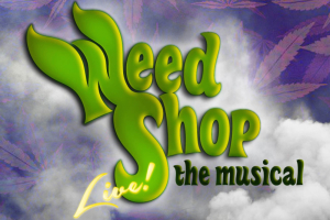 Weed Shop the Musical