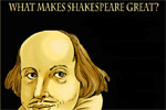 What Makes Shakespeare Great Lecture and Reading Series