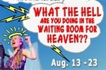 What the Hell are You Doing in the Waiting Room for Heaven??