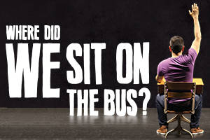 Where Did We Sit On The Bus?