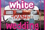 White (Trash) Wedding