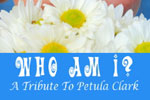 Who Am I? A Tribute to Petula Clark