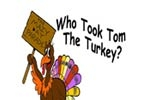 Who Took Tom the Turkey