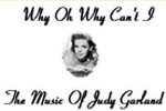 Why Oh Why Can't I, The Music of Judy Garland