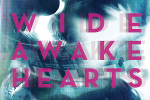 Wide Awake Hearts