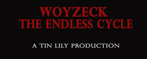 Woyzeck / The Endless Cycle