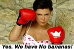 Yes, We have No Bananas!