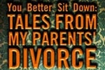 You Better Sit Down: Tales from My Parents' Divorce