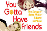 You Gotta Have Friends: The Songs of Bette Midler and Barry Manilow
