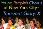 Young People's Chorus Celebrates 10th Anniversary of Transient Glory