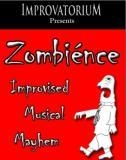 Zombience! An Improvised Zombie Musical