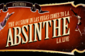Absinthe Tickets - Los Angeles