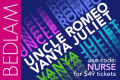 Bedlam: Romeo & Juliet and Uncle Vanya Tickets - New York City
