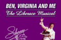 Ben, Virginia, and Me (The Liberace Musical) Tickets - New York City