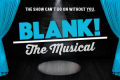 Blank! The Musical Tickets - Off-Broadway