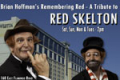 Brian Hoffman's Remembering Red - A Tribute to Red Skelton Tickets - Las Vegas