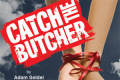 Catch the Butcher Tickets - New York City