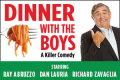 Dinner with the Boys Tickets - New York City