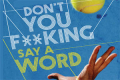 Don't You F**king Say a Word Tickets - New York City