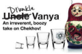 Drunkle Vanya Tickets - Off-Broadway
